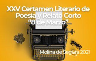 """XXV Certamen Literario de Poesía y Relato Corto """"8 de marzo"""" 2021."""